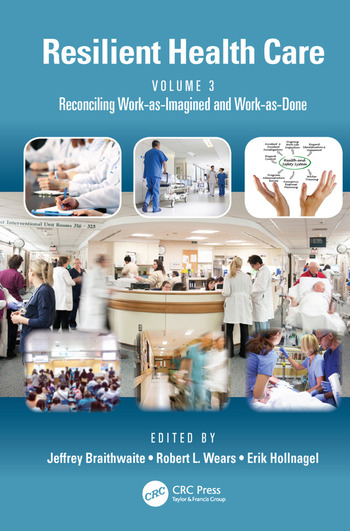 Resilient Health Care, Volume 3 Reconciling Work-as-Imagined and Work-as-Done book cover