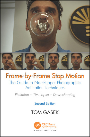 Frame-By-Frame Stop Motion The Guide to Non-Puppet Photographic Animation Techniques, Second Edition book cover