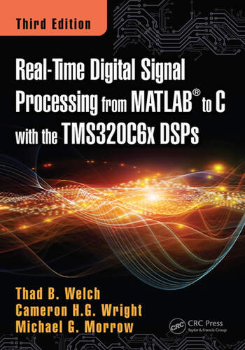 Real-Time Digital Signal Processing from MATLAB to C with the TMS320C6x DSPs, Third Edition book cover