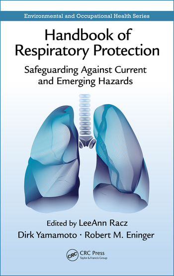 Handbook of Respiratory Protection Safeguarding Against Current and Emerging Hazards book cover