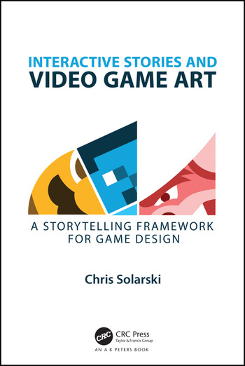 Interactive Stories and Video Game Art A Storytelling Framework for Game Design book cover