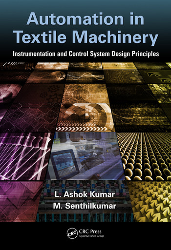 Automation in Textile Machinery Instrumentation and Control System Design Principles book cover