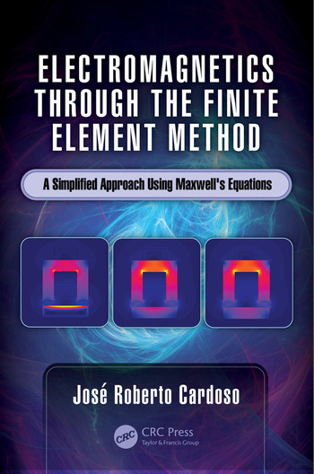 Electromagnetics through the finite element method a simplified electromagnetics through the finite element method a simplified approach using maxwells equations fandeluxe Choice Image