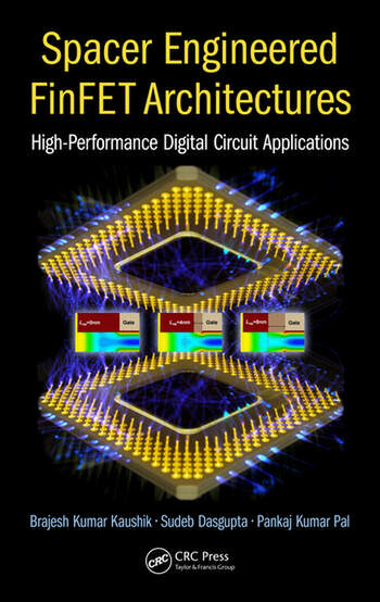 Spacer Engineered FinFET Architectures High-Performance Digital Circuit Applications book cover
