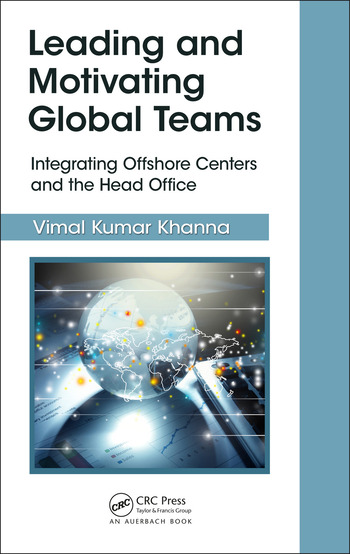 Leading and Motivating Global Teams Integrating Offshore Centers and the Head Office book cover