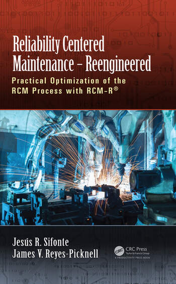 Reliability Centered Maintenance – Reengineered Practical Optimization of the RCM Process with RCM-R® book cover