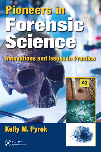 Pioneers in Forensic Science Innovations and Issues in Practice book cover