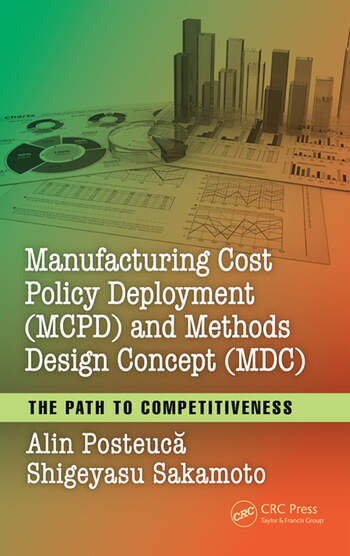 Manufacturing Cost Policy Deployment (MCPD) and Methods Design Concept (MDC) The Path to Competitiveness book cover
