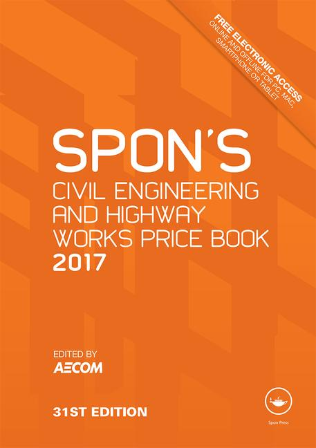 Spon's Civil Engineering and Highway Works Price Book 2017