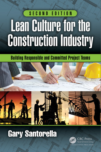 Lean Culture for the Construction Industry Building Responsible and Committed Project Teams, Second Edition book cover