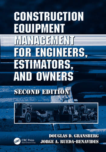 Construction Equipment Management for Engineers, Estimators, and Owners, Second Edition book cover