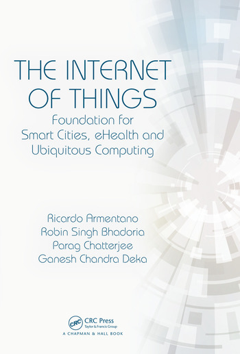 The Internet of Things Foundation for Smart Cities, eHealth, and Ubiquitous Computing book cover