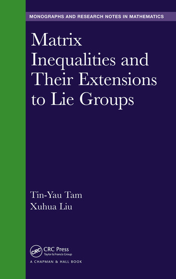 Matrix Inequalities and Their Extensions to Lie Groups book cover