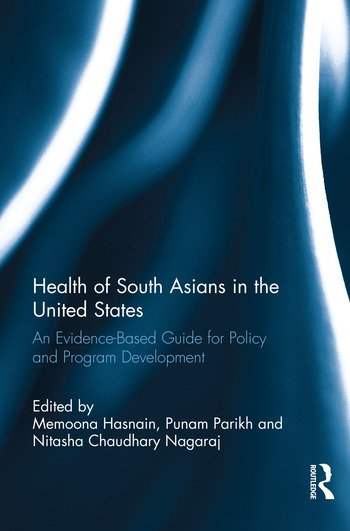Health of South Asians in the United States An Evidence-Based Guide for Policy and Program Development book cover