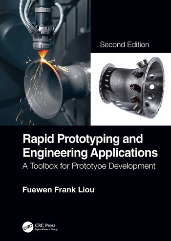 Rapid Prototyping and Engineering Applications A Toolbox for Prototype Development, Second Edition book cover
