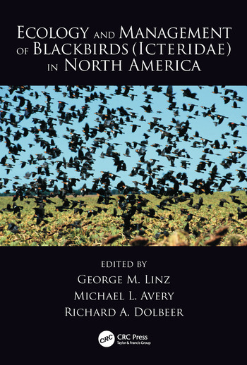 Ecology and Management of Blackbirds (Icteridae) in North America book cover