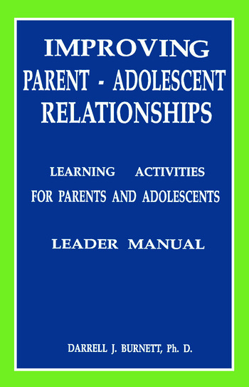 Improving Parent-Adolescent Relationships: Learning Activities For Parents and adolescents book cover