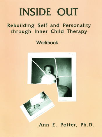 Inside Out Rebuilding Self And Personality Through Inner Child Therapy book cover