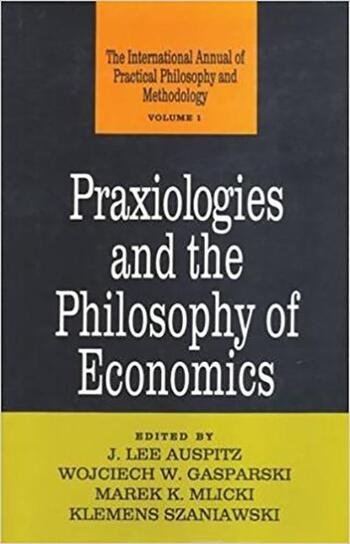 Praxiologies and the Philosophy of Economics book cover