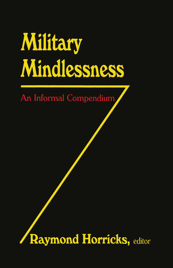 Military Mindlessness An Informal Compendium book cover