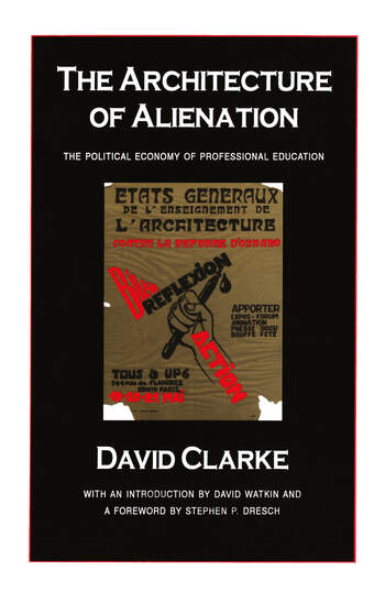 The Architecture of Alienation Political Economy of Professional Education book cover