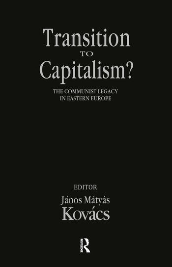 Transition to Capitalism? Communist Legacy in Eastern Europe book cover