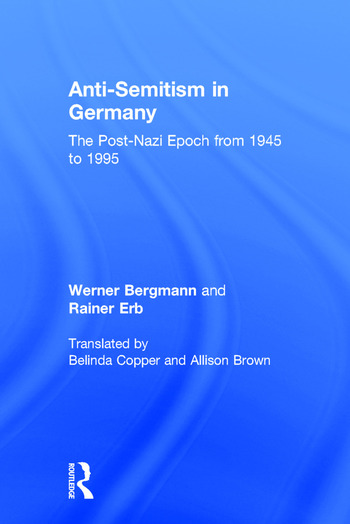 Anti-Semitism in Germany The Post-Nazi Epoch from 1945-95 book cover