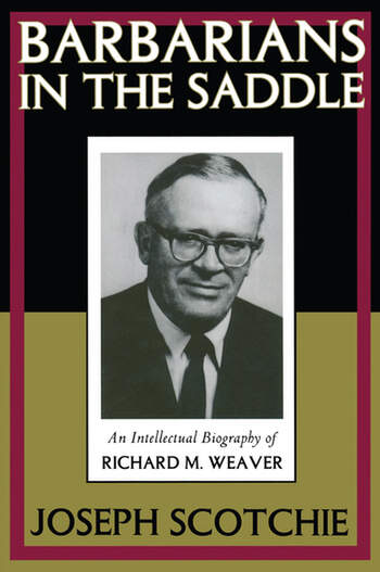 Barbarians in the Saddle Intellectual Biography of Richard M. Weaver book cover