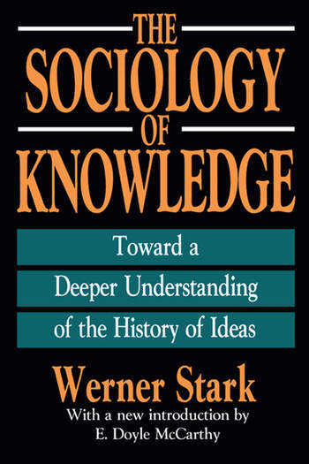 The Sociology of Knowledge Toward a Deeper Understanding of the History of Ideas book cover
