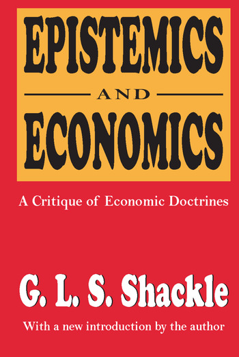 Epistemics and Economics A Critique of Economic Doctrines book cover