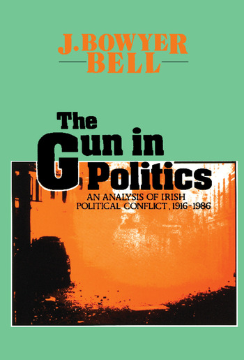 The Gun in Politics Analysis of Irish Political Conflict, 1916-86 book cover