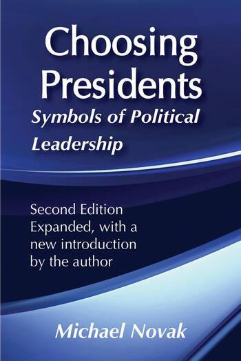 Choosing Presidents Symbols of Political Leadership book cover