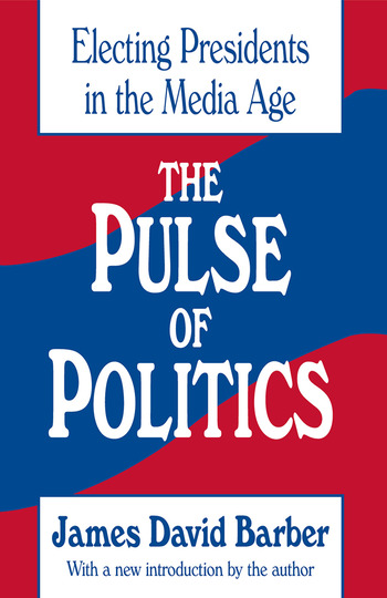 The Pulse of Politics Electing Presidents in the Media Age book cover