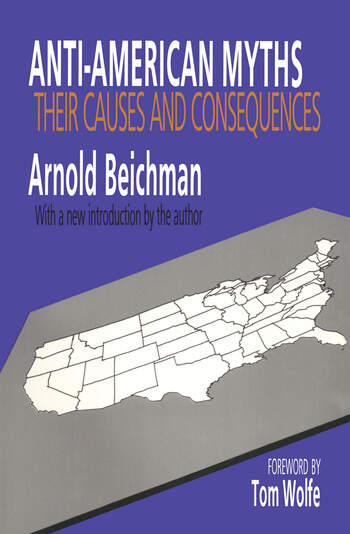 Anti-American Myths Their Causes and Consequences book cover