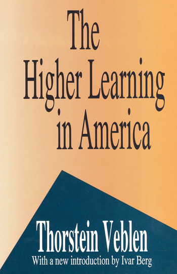 The Higher Learning in America A Memorandum on the Conduct of Universities by Business Men book cover