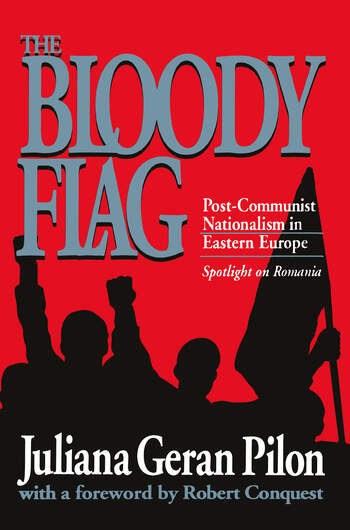 Bloody Flag Post Communist Nationalism in Eastern Europe - Spotlight on Romania book cover