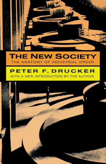 The New Society The Anatomy of Industrial Order book cover