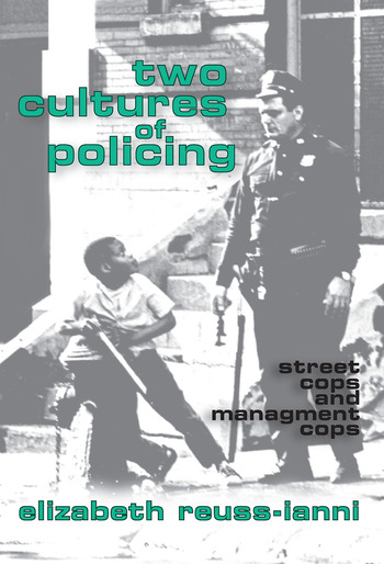 Two Cultures of Policing Street Cops and Management Cops book cover