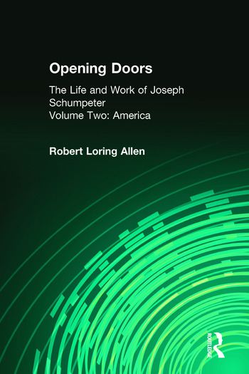 Opening Doors: Life and Work of Joseph Schumpeter Volume 2, America book cover