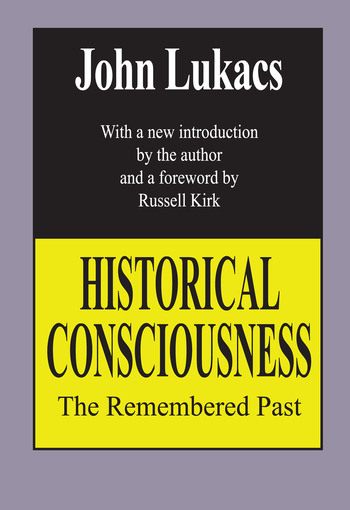 Historical Consciousness The Remembered Past book cover