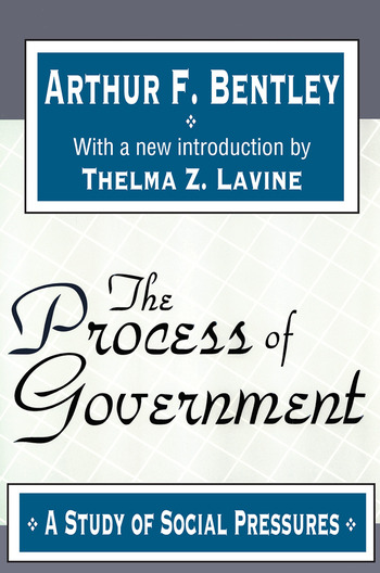 The Process of Government A Study of Social Pressures book cover