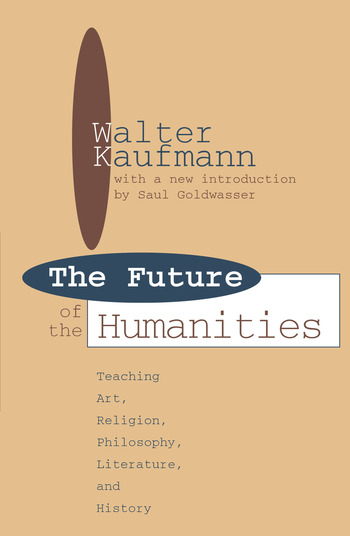 Future of the Humanities Teaching Art, Religion, Philosophy, Literature and History book cover