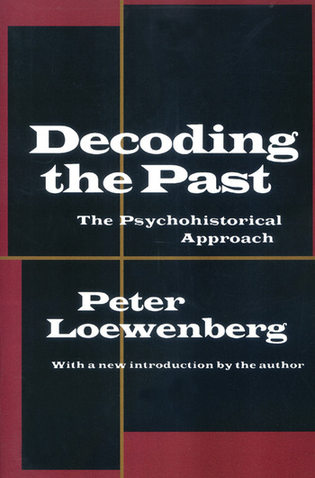 Decoding the Past The Psychohistorical Approach book cover