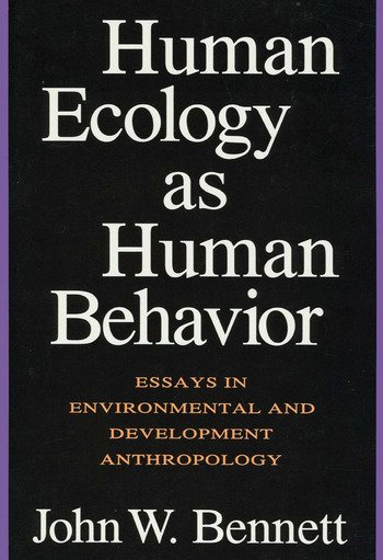 Human Ecology as Human Behavior Essays in Environmental and Developmental Anthropology book cover