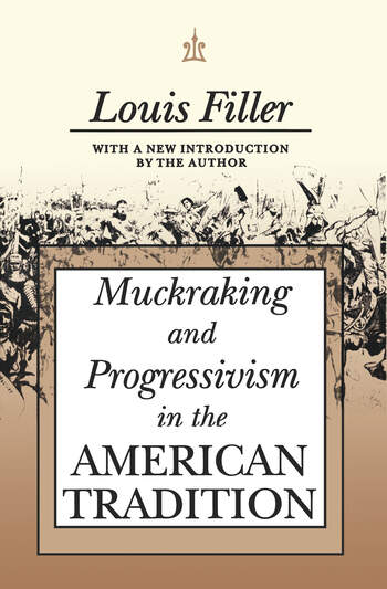 Muckraking and Progressivism in the American Tradition book cover