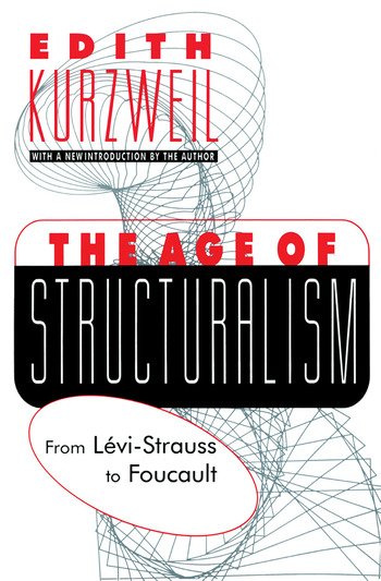The Age of Structuralism From Levi-Strauss to Foucault book cover