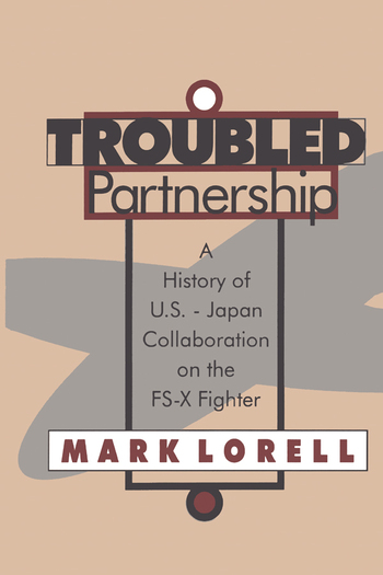 Troubled Partnership History of US-Japan Collaboration on the FS-X Fighter book cover