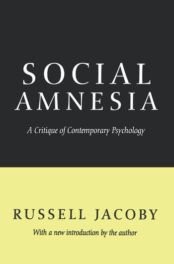 Social Amnesia A Critique of Contemporary Psychology book cover