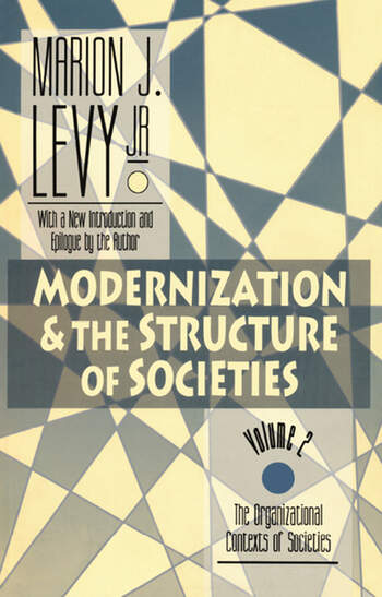 Modernization and the Structure of Societies The Organisational Contexts of Societies book cover