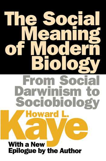 The Social Meaning of Modern Biology From Social Darwinism to Sociobiology book cover